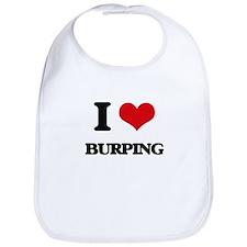 I Love Burping Bib