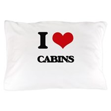 I love Cabins Pillow Case