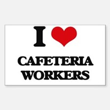 I love Cafeteria Workers Decal