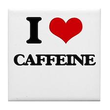 I love Caffeine Tile Coaster