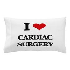 I love Cardiac Surgery Pillow Case