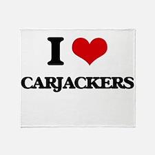 I love Carjackers Throw Blanket