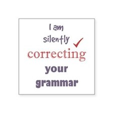 Silently Correcting your Grammar Humor Quote Stick