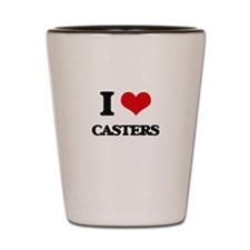 I love Casters Shot Glass