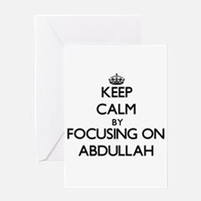 Keep Calm by focusing on on Abdulla Greeting Cards