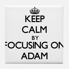 Keep Calm by focusing on on Adam Tile Coaster