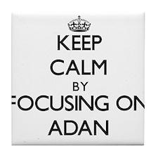 Keep Calm by focusing on on Adan Tile Coaster