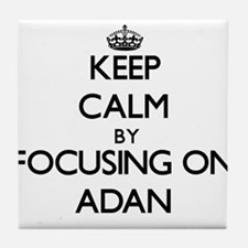 Keep Calm by focusing on on Adan Tile Coaster