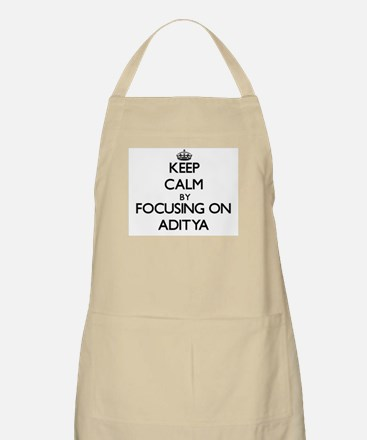 Keep Calm by focusing on on Aditya Apron