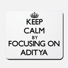 Keep Calm by focusing on on Aditya Mousepad