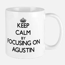 Keep Calm by focusing on on Agustin Mugs