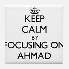 Keep Calm by focusing on on Ahmad Tile Coaster