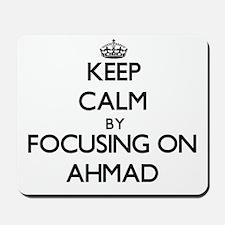 Keep Calm by focusing on on Ahmad Mousepad