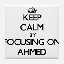 Keep Calm by focusing on on Ahmed Tile Coaster