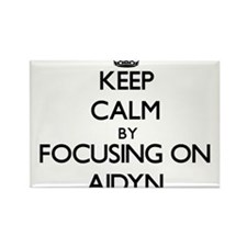 Keep Calm by focusing on on Aidyn Magnets