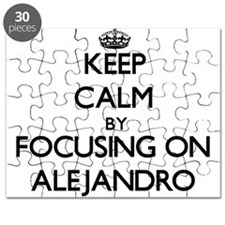 Keep Calm by focusing on on Alejandro Puzzle