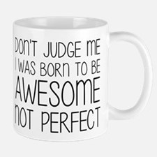 Born To Be Awesome, Not Perfect Mug