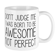 Born To Be Awesome, Not Perfect Small Mug