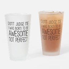 Born To Be Awesome, Not Perfect Drinking Glass