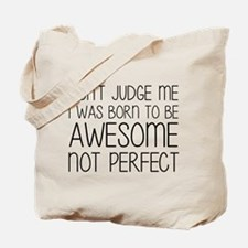 Born To Be Awesome, Not Perfect Tote Bag
