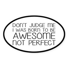 Born To Be Awesome, Not Perfect Decal