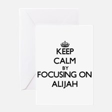 Keep Calm by focusing on on Alijah Greeting Cards