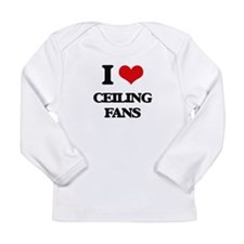 I love Ceiling Fans Long Sleeve T-Shirt