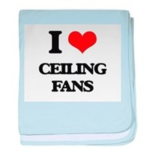 I love Ceiling Fans baby blanket