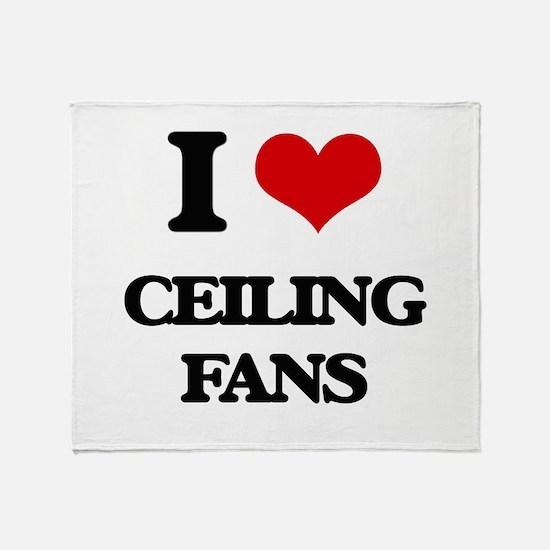 I love Ceiling Fans Throw Blanket