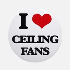 I love Ceiling Fans Ornament (Round)