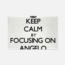 Keep Calm by focusing on on Angelo Magnets