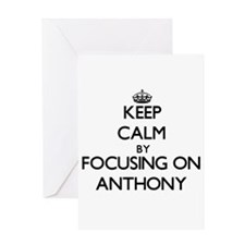 Keep Calm by focusing on on Anthony Greeting Cards