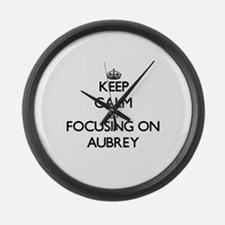 Keep Calm by focusing on on Aubre Large Wall Clock