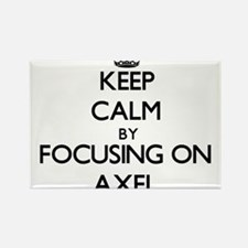 Keep Calm by focusing on on Axel Magnets