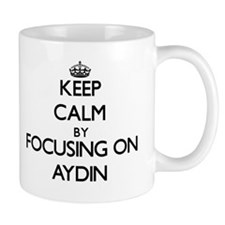 Keep Calm by focusing on on Aydin Mugs