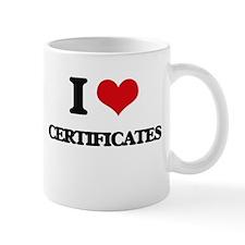 I love Certificates Mugs