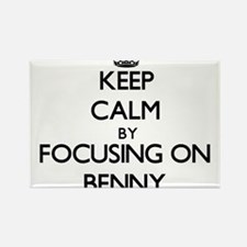 Keep Calm by focusing on on Benny Magnets