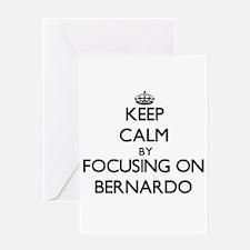 Keep Calm by focusing on on Bernard Greeting Cards