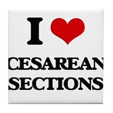 I love Cesarean Sections Tile Coaster