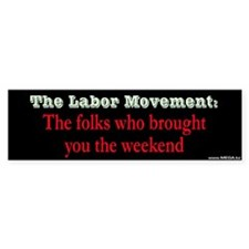 The Labor Movement - Bumper Bumper Sticker