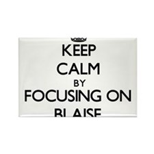 Keep Calm by focusing on on Blaise Magnets