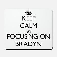 Keep Calm by focusing on on Bradyn Mousepad