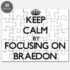 Keep Calm by focusing on on Braedon Puzzle
