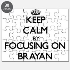 Keep Calm by focusing on on Brayan Puzzle