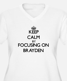Keep Calm by focusing on on Bray Plus Size T-Shirt