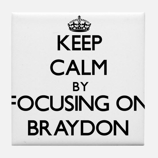 Keep Calm by focusing on on Braydon Tile Coaster