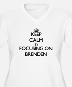 Keep Calm by focusing on on Bren Plus Size T-Shirt