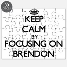 Keep Calm by focusing on on Brendon Puzzle