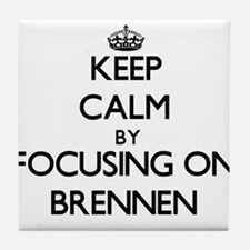 Keep Calm by focusing on on Brennen Tile Coaster