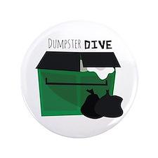 """Dumpster Dive 3.5"""" Button"""